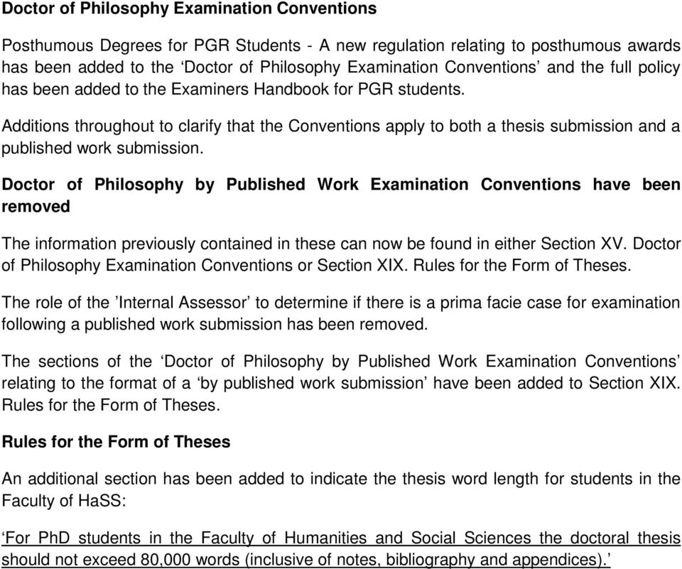 Doctor of Philosophy by Published Work Examination Conventions have been removed The information previously contained in these can now be found in either Section XV.
