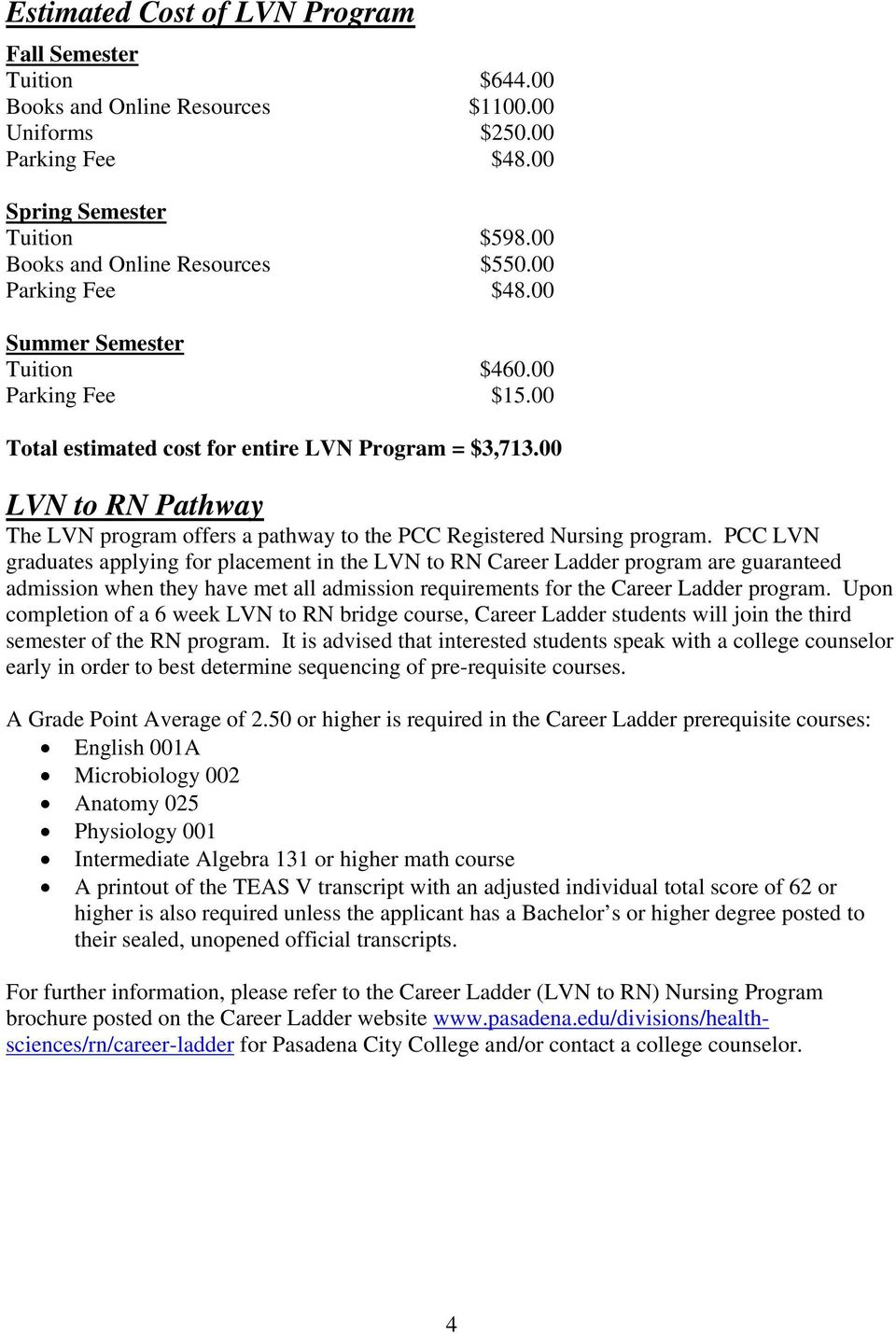 00 LVN to RN Pathway The LVN program offers a pathway to the PCC Registered Nursing program.