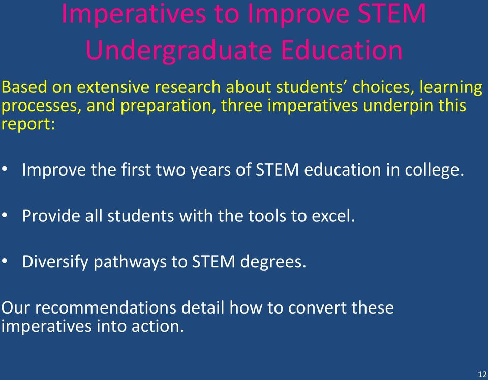 first two years of STEM education in college. Provide all students with the tools to excel.