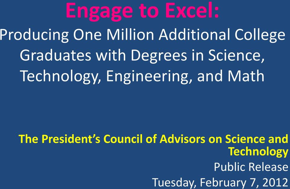 Engineering, and Math The President s Council of Advisors