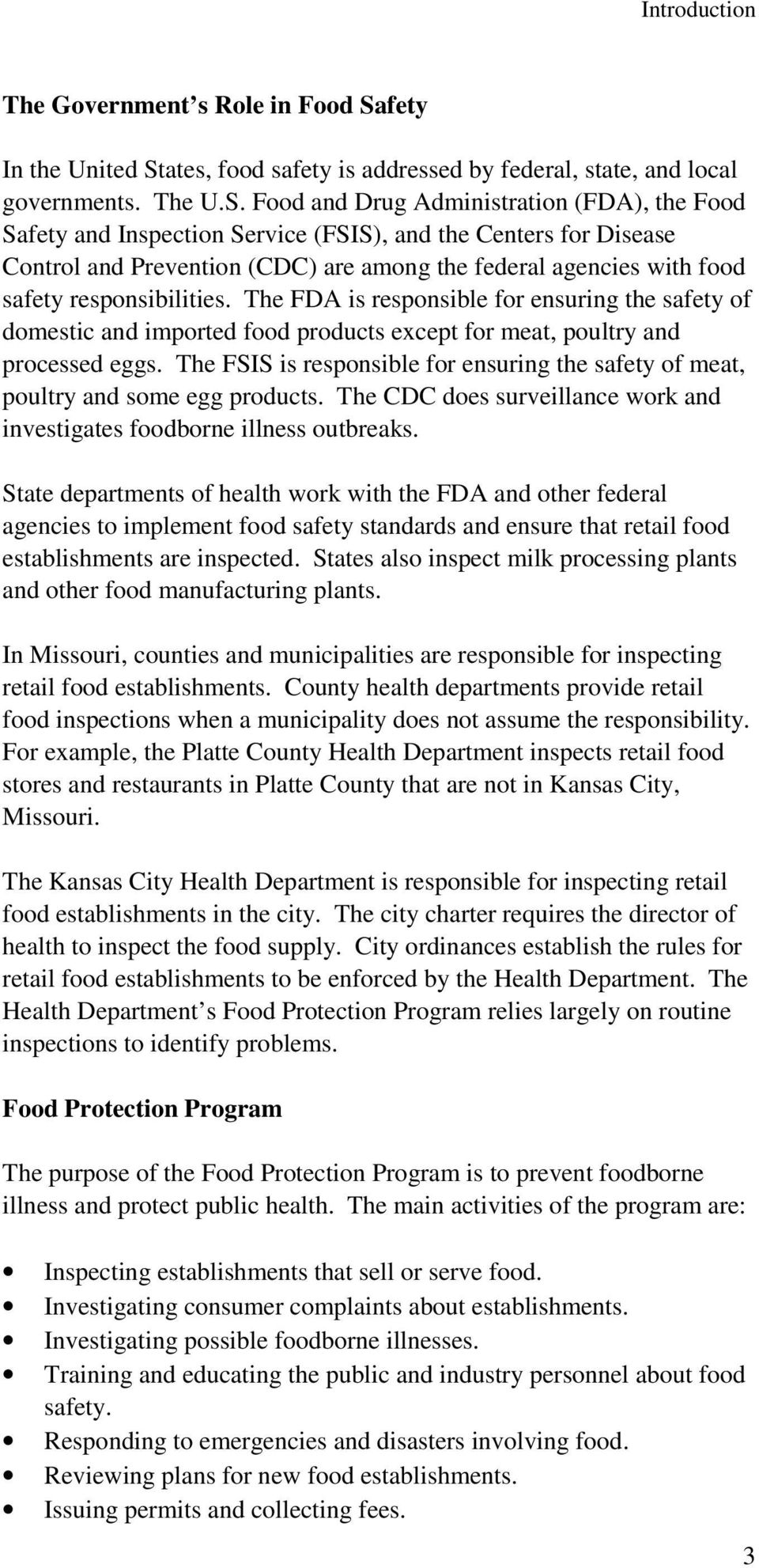 ates, food safety is addressed by federal, state, and local governments. The U.S.