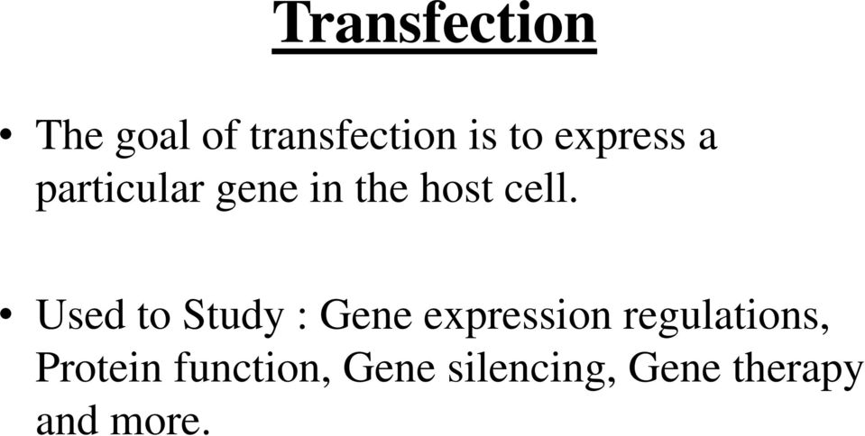 Used to Study : Gene expression regulations,
