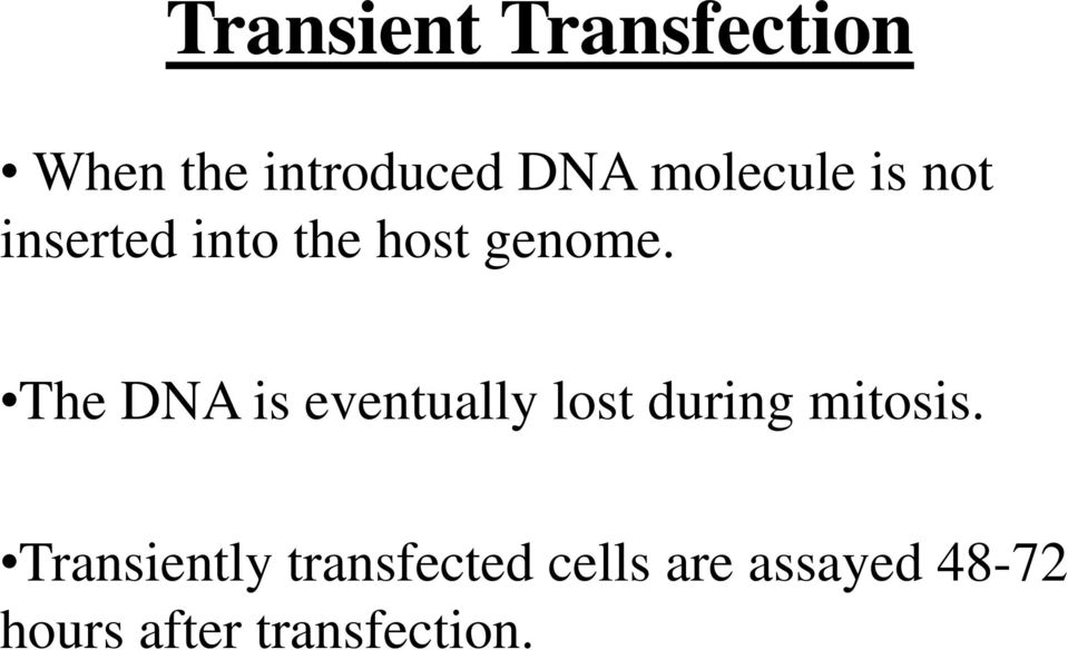 The DNA is eventually lost during mitosis.