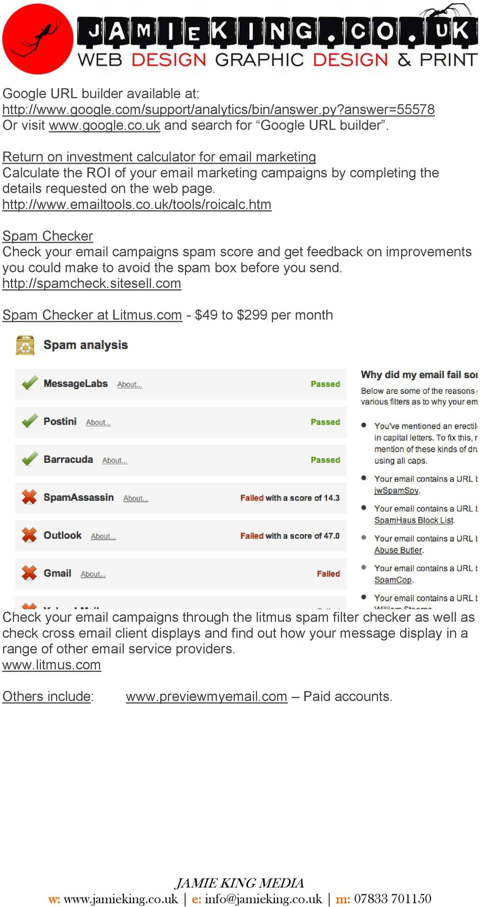 htm Spam Checker Check your email campaigns spam score and get feedback on improvements you could make to avoid the spam box before you send. http://spamcheck.sitesell.com Spam Checker at Litmus.