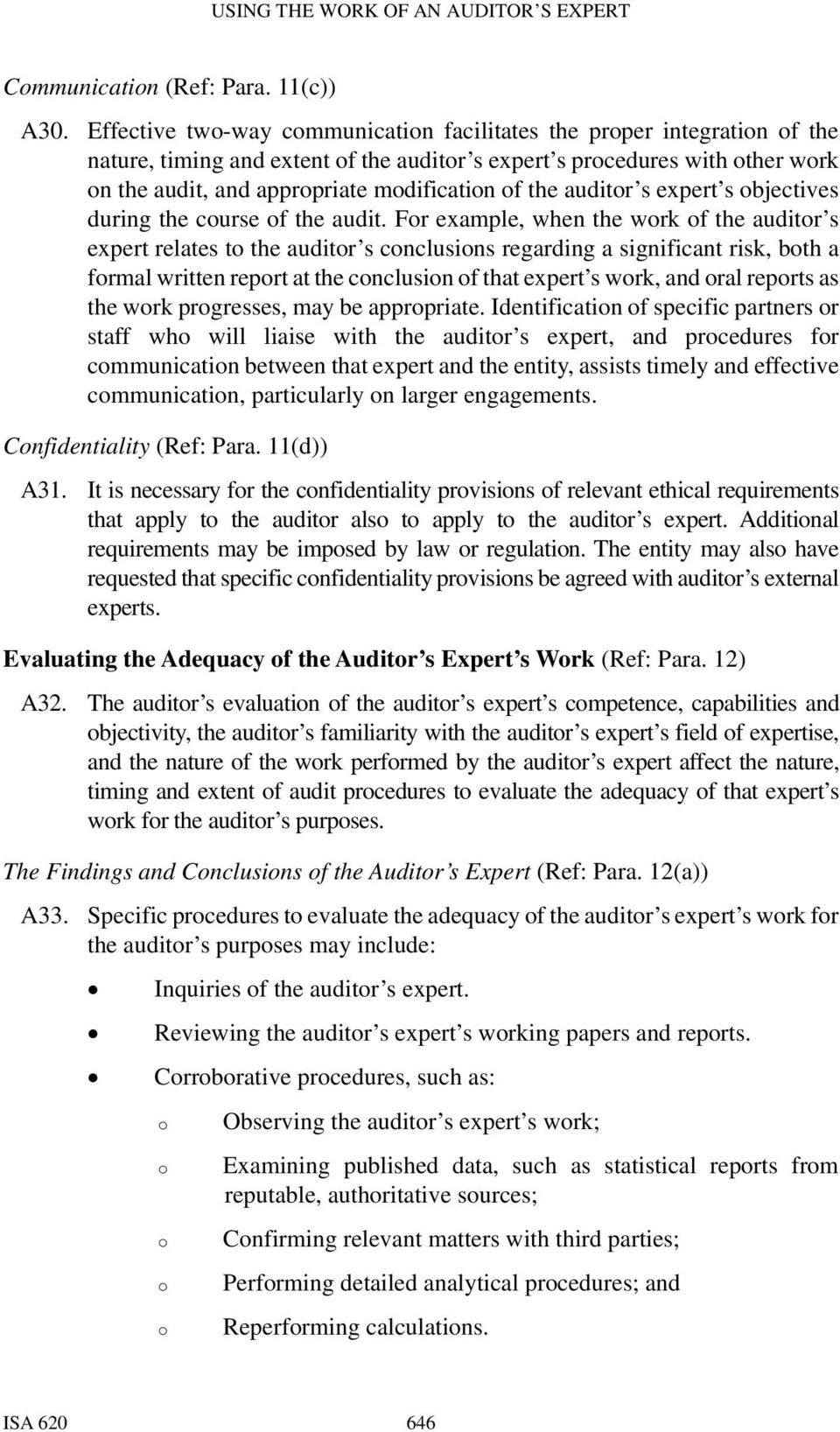 the auditor s expert s objectives during the course of the audit.