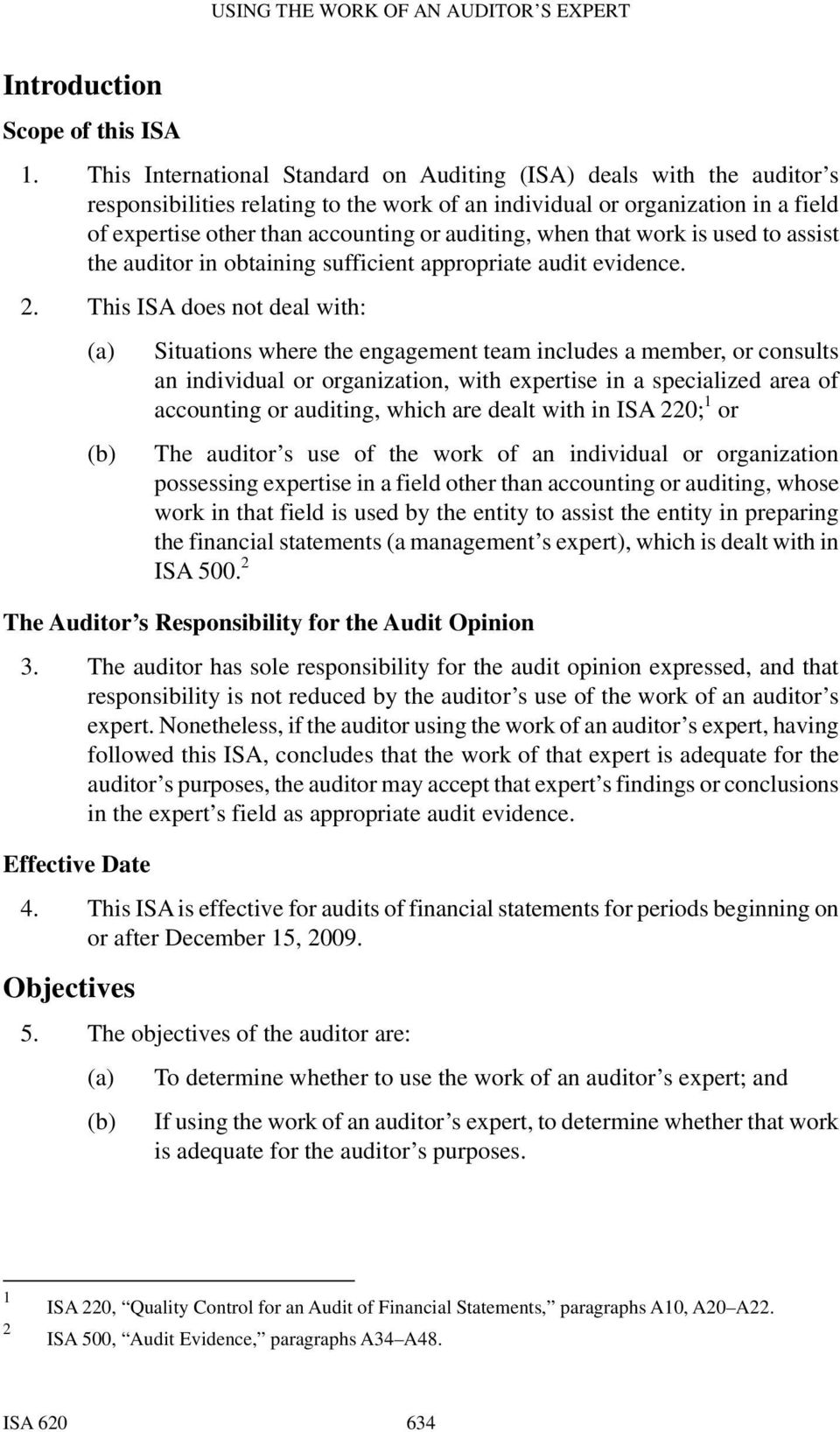 auditing, when that work is used to assist the auditor in obtaining sufficient appropriate audit evidence. 2.