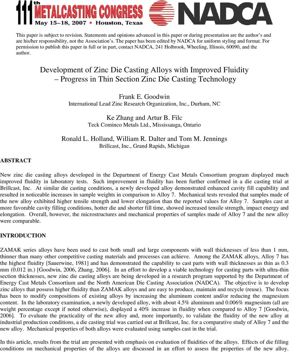 ABSTRACT Development of Zinc Die Casting Alloys with Improved Fluidity Progress in Thin Section Zinc Die Casting Technology Frank E. Goodwin International Lead Zinc Research Organization, Inc.