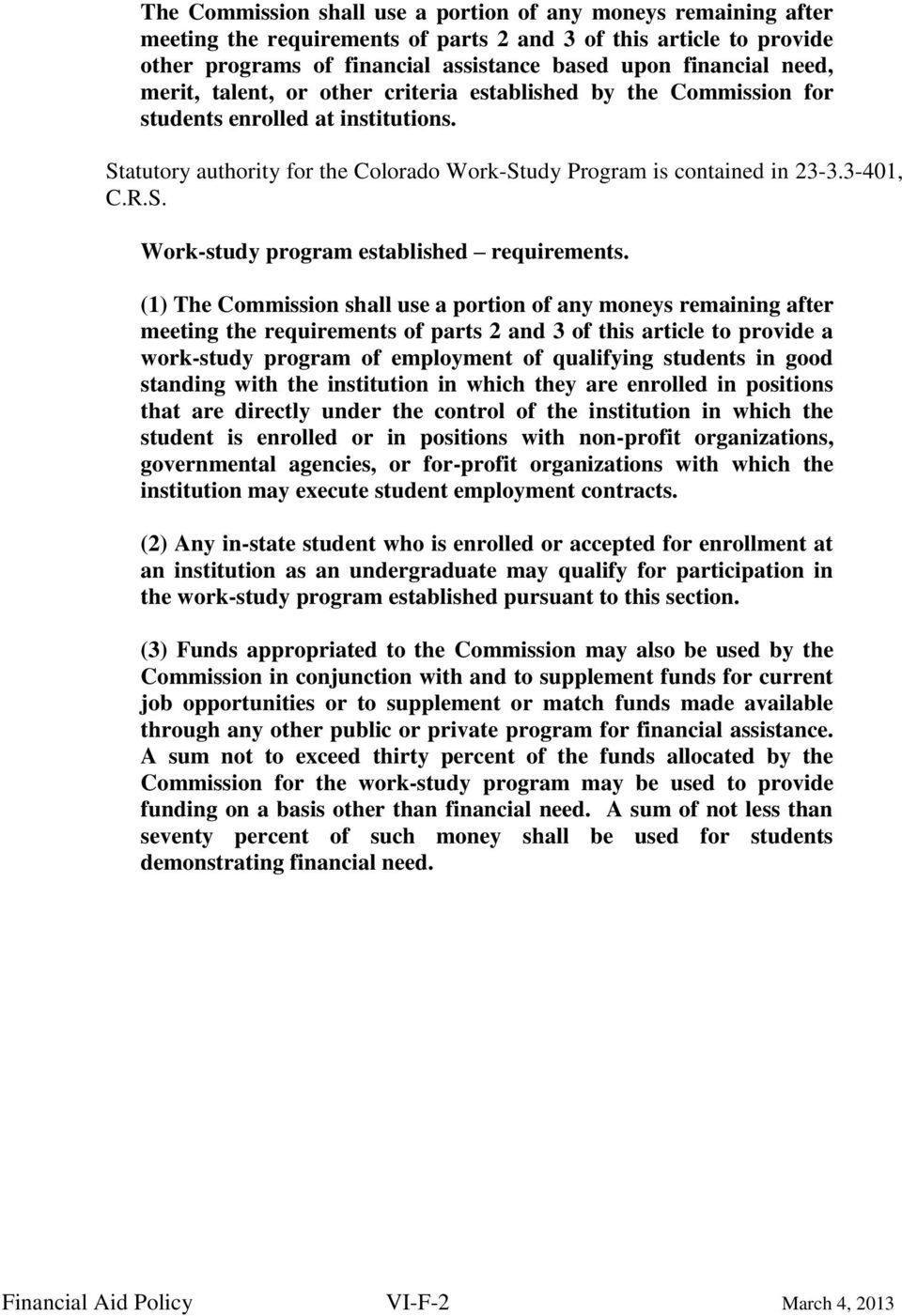 (1) The Commission shall use a portion of any moneys remaining after meeting the requirements of parts 2 and 3 of this article to provide a work-study program of employment of qualifying students in