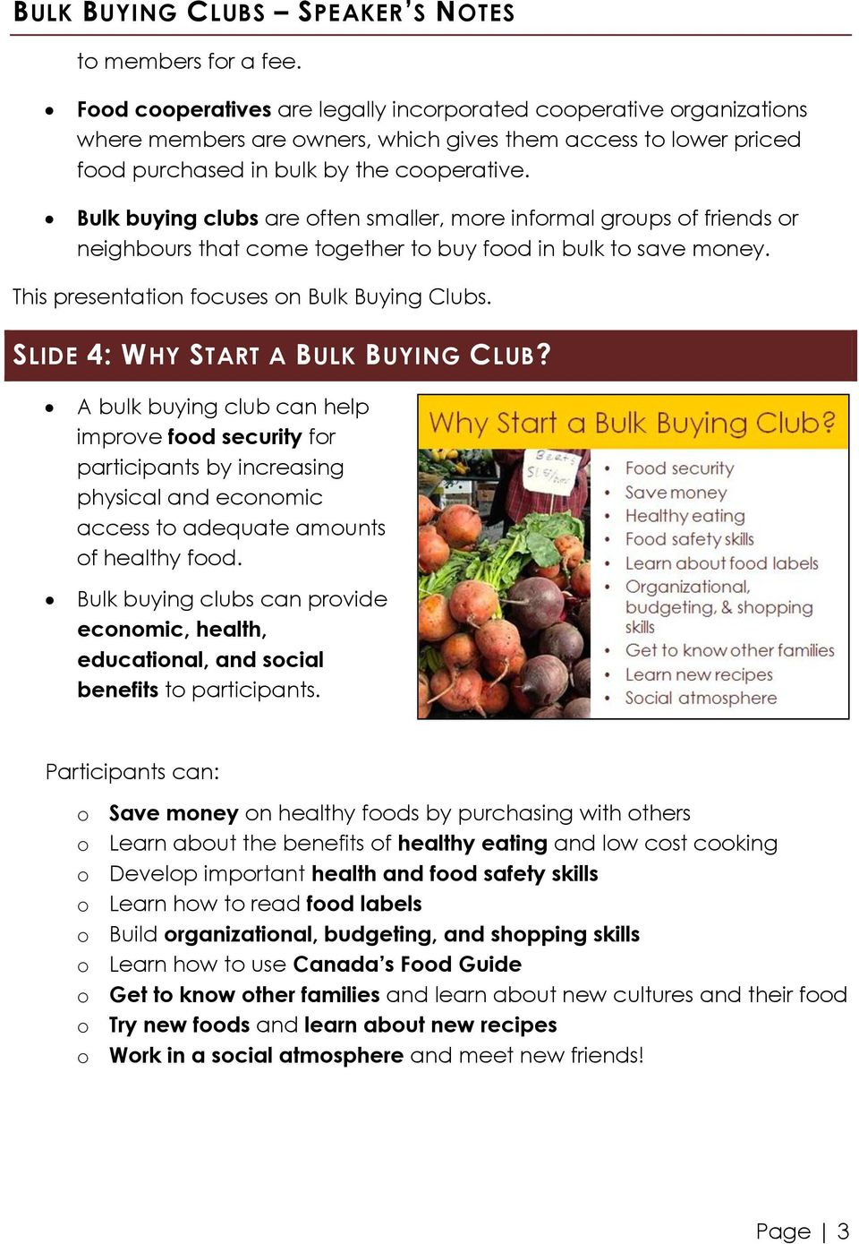 SLIDE 4: WHY START A BULK BUYING CLUB? A bulk buying club can help improve food security for participants by increasing physical and economic access to adequate amounts of healthy food.