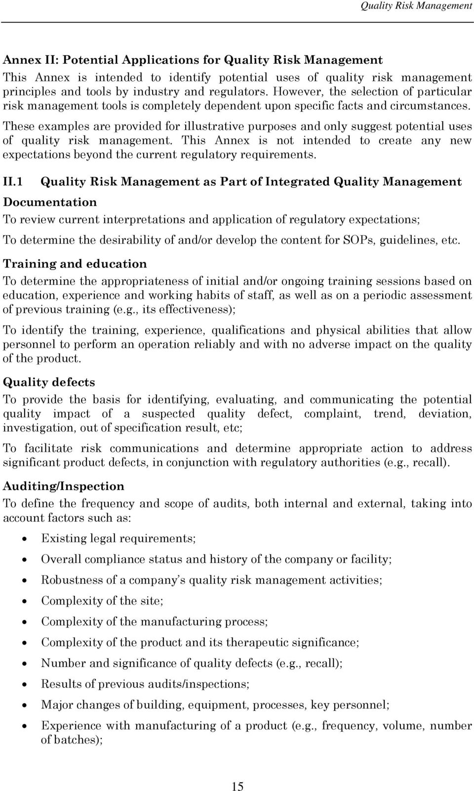 These examples are provided for illustrative purposes and only suggest potential uses of quality risk management.