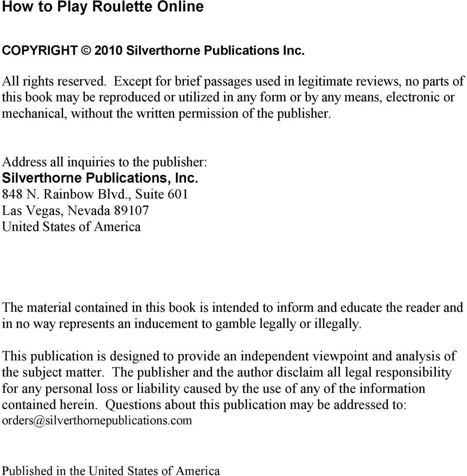 publisher. Address all inquiries to the publisher: Silverthorne Publications, Inc. 848 N. Rainbow Blvd.