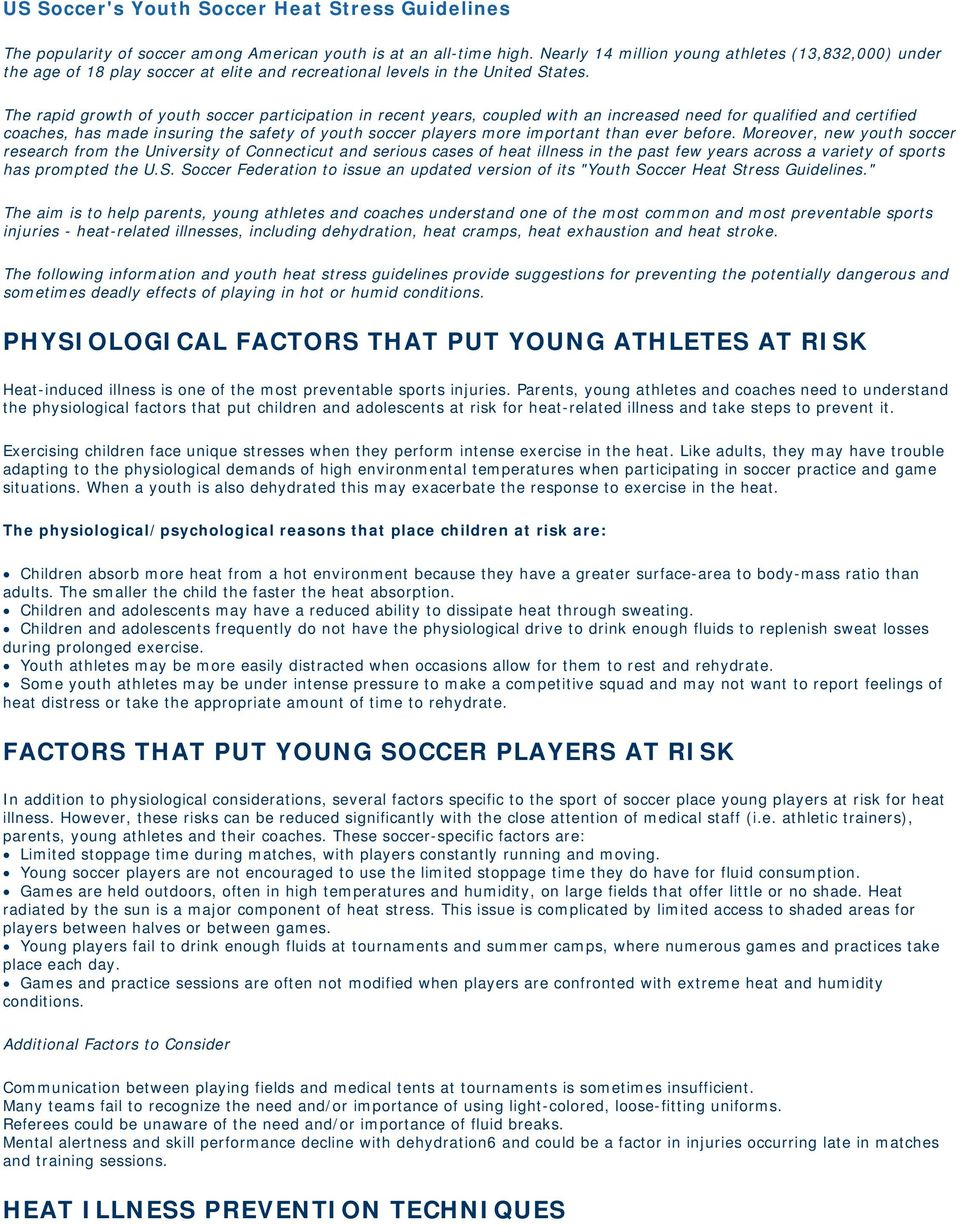 The rapid growth of youth soccer participation in recent years, coupled with an increased need for qualified and certified coaches, has made insuring the safety of youth soccer players more important
