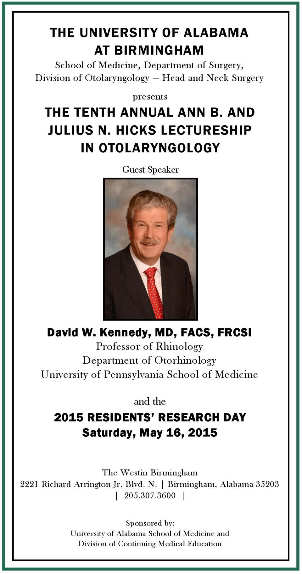 Kennedy, MD, FACS, FRCSI Professor of Rhinology Department of Otorhinology University of Pennsylvania School of Medicine and the 2015 RESIDENTS RESEARCH