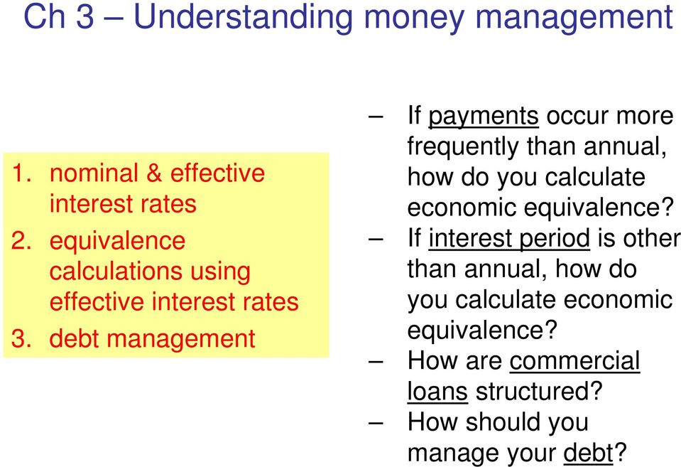 debt management If payments occur more frequently than annual, how do you calculate economic