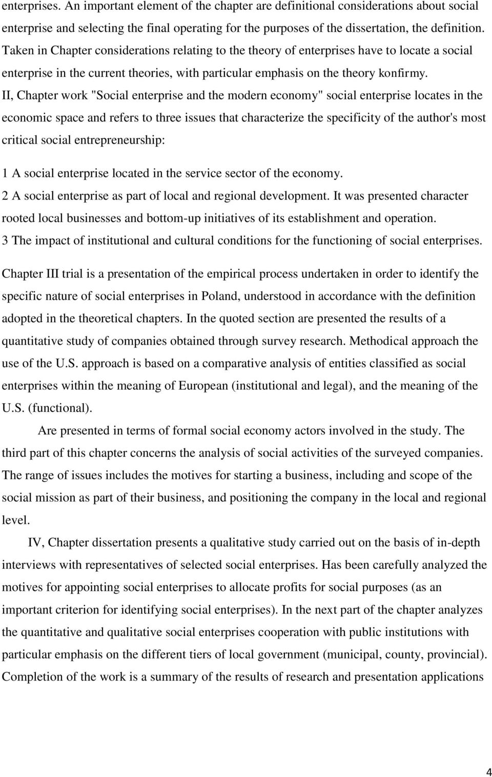 "II, Chapter work ""Social enterprise and the modern economy"" social enterprise locates in the economic space and refers to three issues that characterize the specificity of the author's most critical"