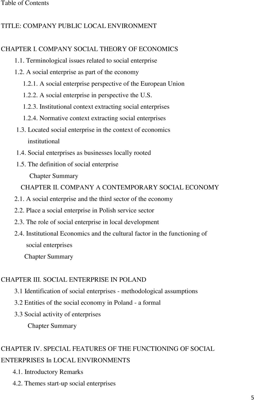 Institutional context extracting social enterprises 1.2.4. Normative context extracting social enterprises 1.3. Located social enterprise in the context of economics institutional 1.4. Social enterprises as businesses locally rooted 1.