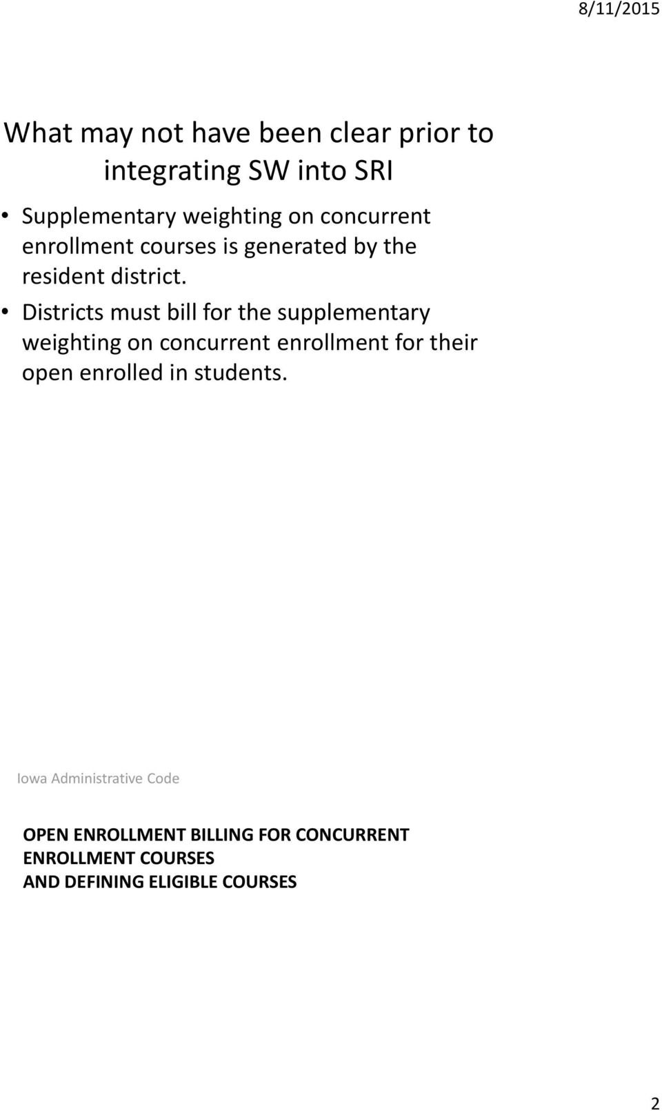 Districts must bill for the supplementary weighting on concurrent enrollment for their open