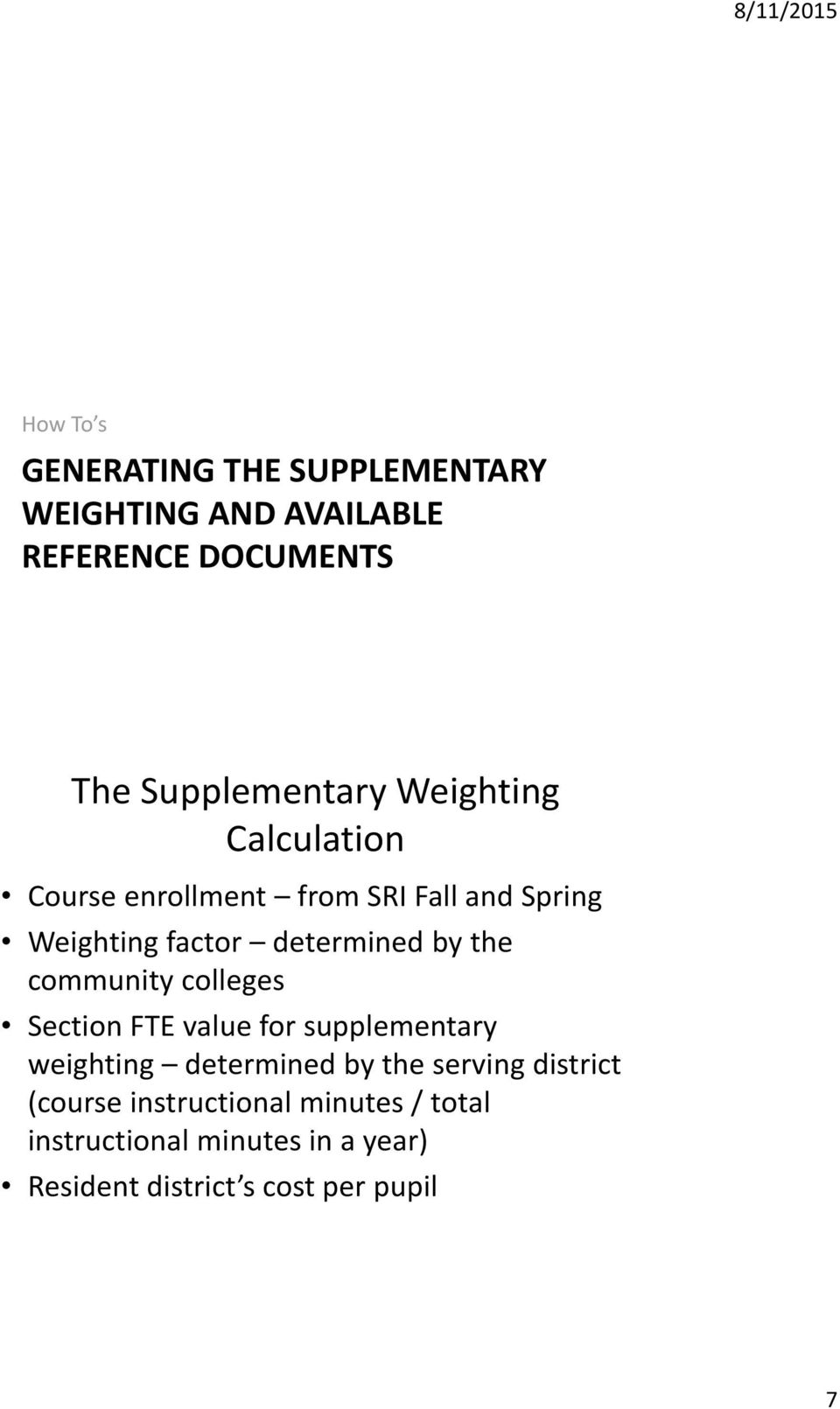 community colleges Section FTE value for supplementary weighting determined by the serving district