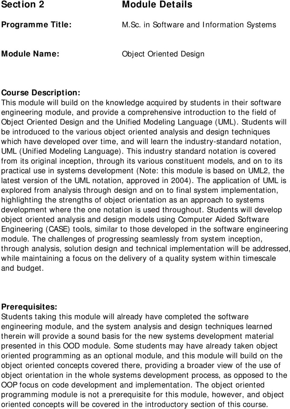 provide a comprehensive introduction to the field of Object Oriented Design and the Unified Modeling Language (UML).