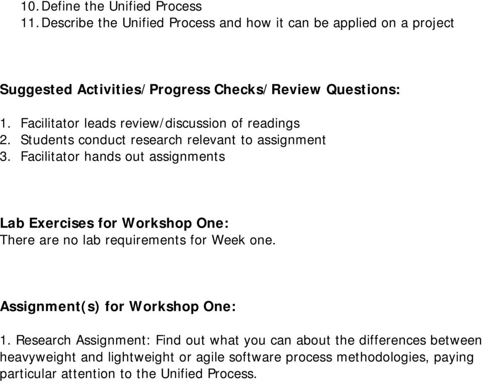 Facilitator leads review/discussion of readings 2. Students conduct research relevant to assignment 3.