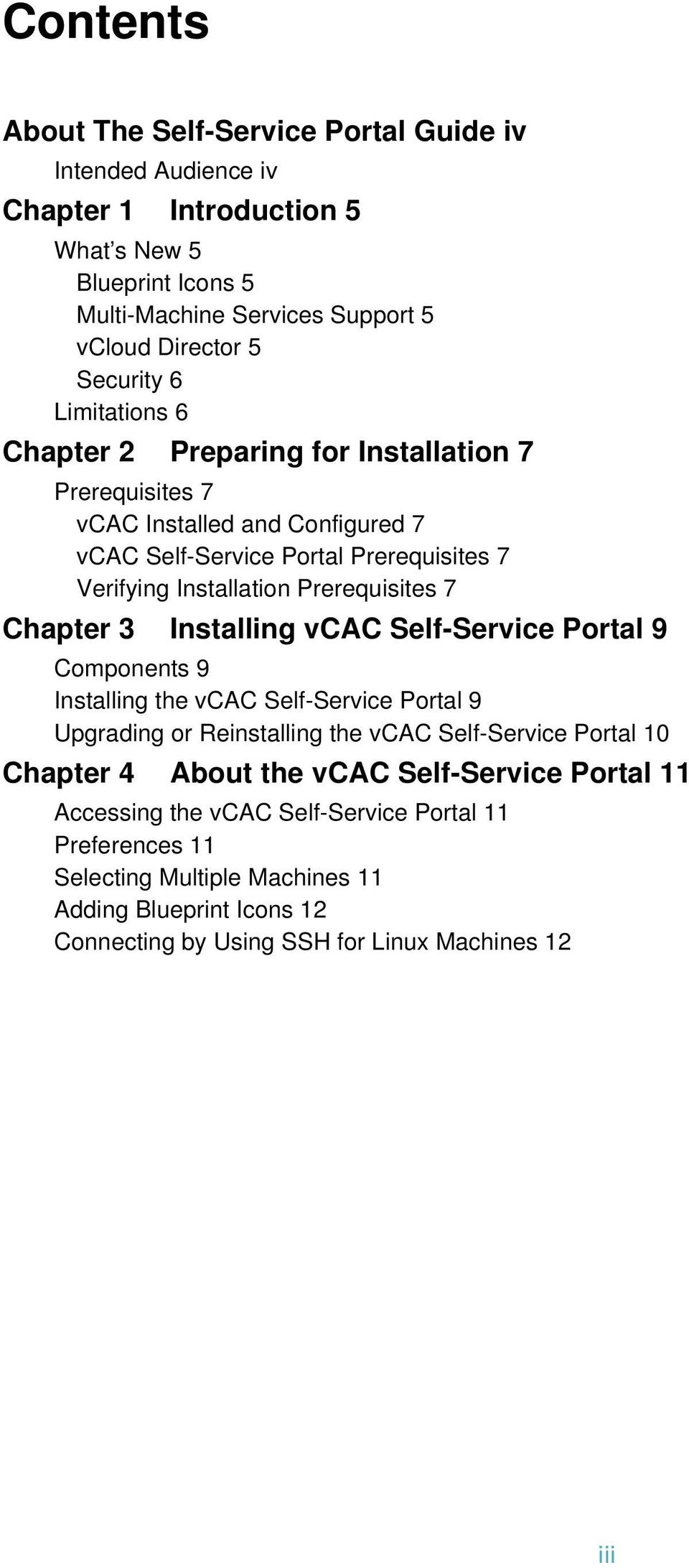 Chapter 3 Installing vcac Self-Service Portal 9 Components 9 Installing the vcac Self-Service Portal 9 Upgrading or Reinstalling the vcac Self-Service Portal 10 Chapter 4 About the