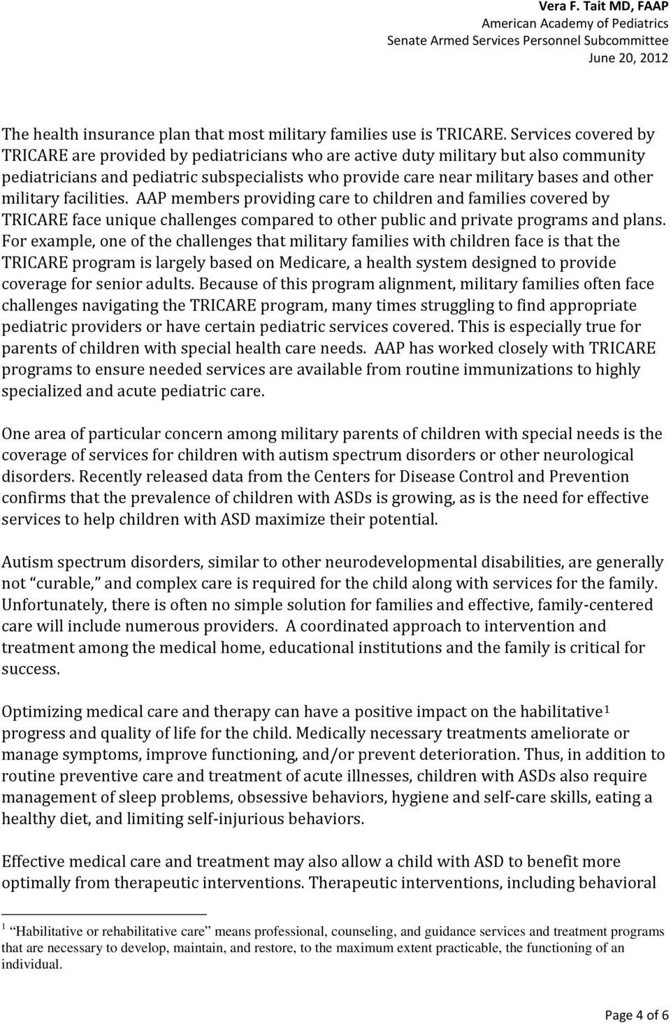 military facilities. AAP members providing care to children and families covered by TRICARE face unique challenges compared to other public and private programs and plans.