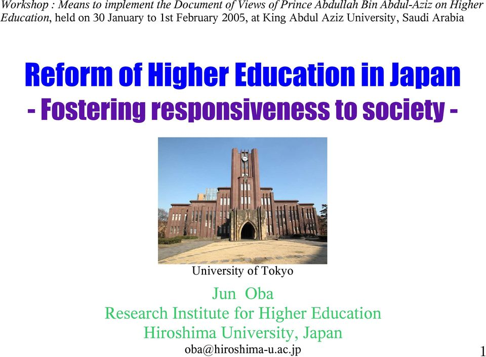 Reform of Higher Education in Japan - Fostering responsiveness to society - University of Tokyo