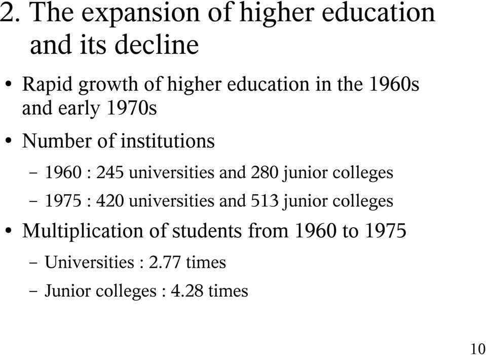 universities and 280 junior colleges 1975 : 420 universities and 513 junior
