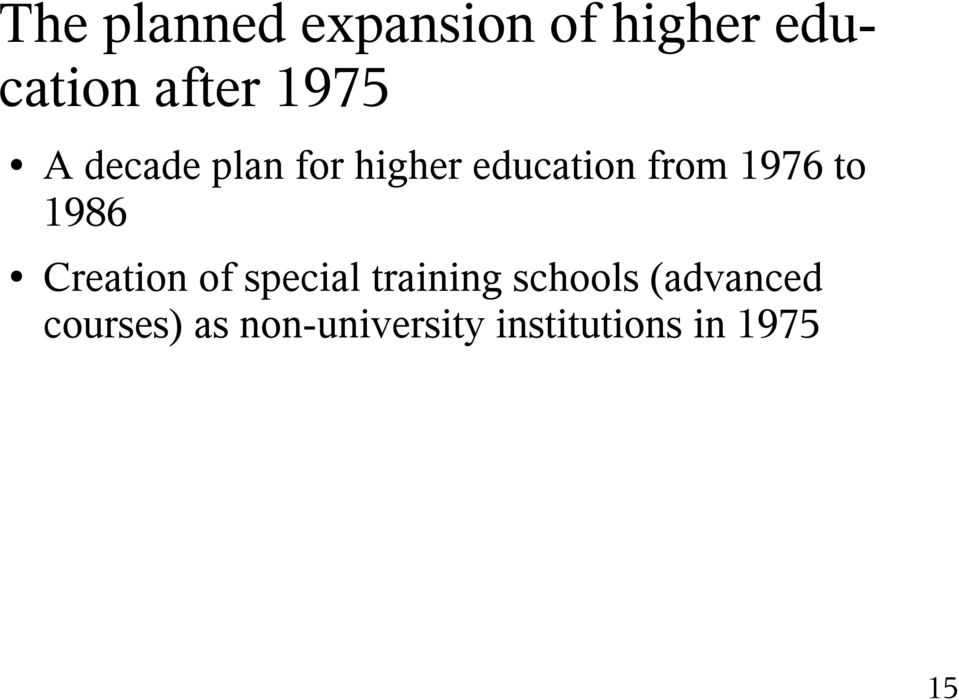 to 1986 Creation of special training schools