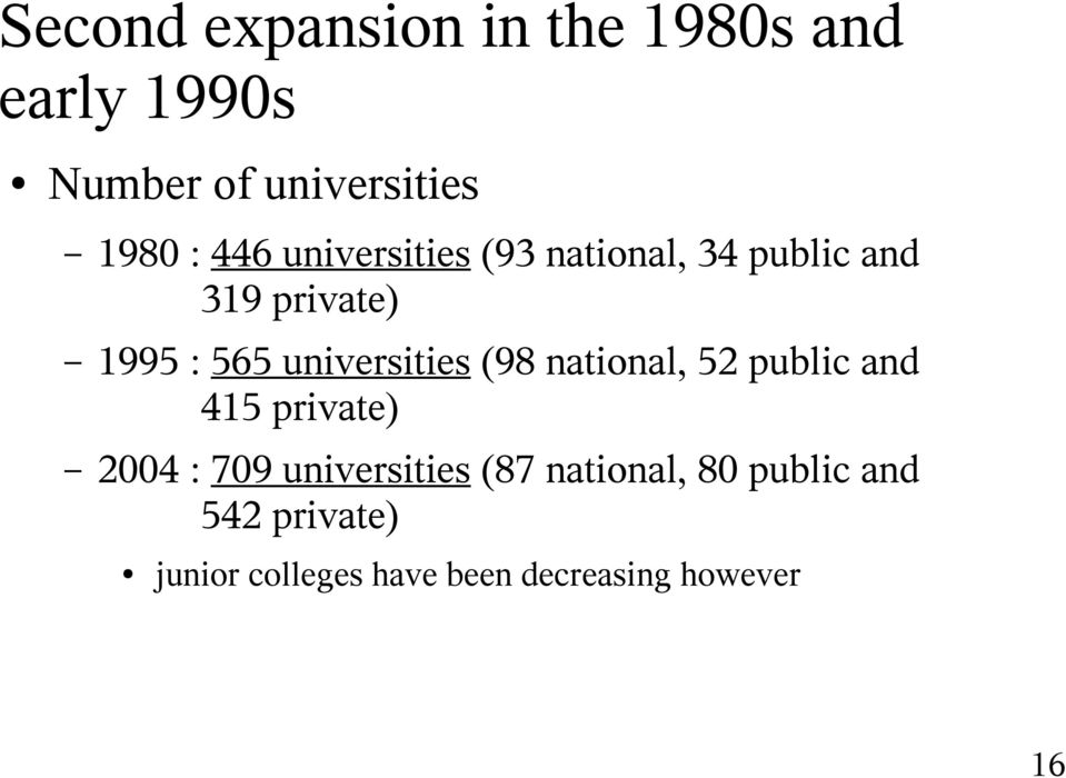 universities (98 national, 52 public and 415 private) 2004 : 709 universities