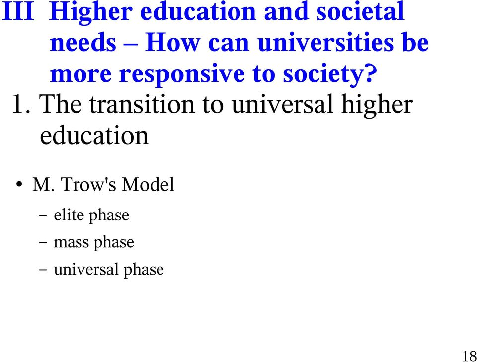 The transition to universal higher education M.