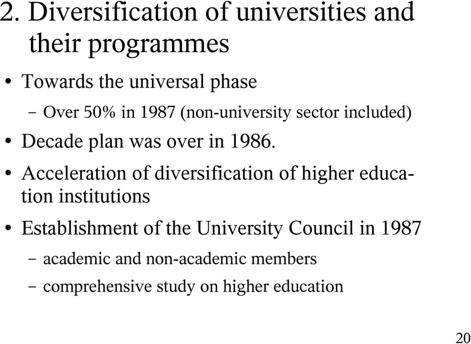 Acceleration of diversification of higher education institutions Establishment of the