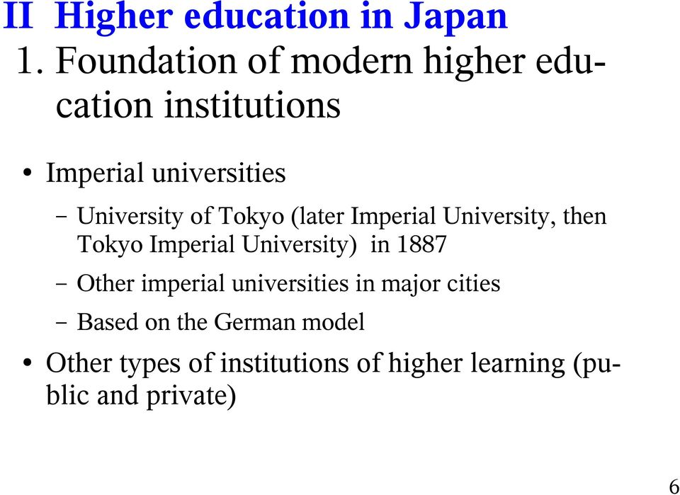 University of Tokyo (later Imperial University, then Tokyo Imperial University) in