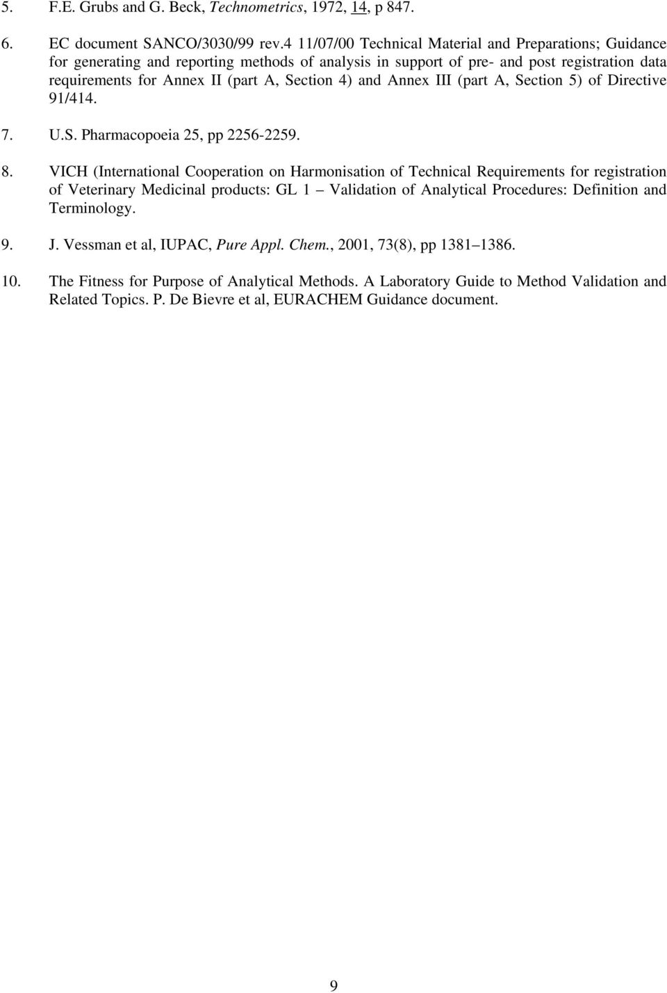 and Annex III (part A, Section 5) of Directive 91/414. 7. U.S. Pharmacopoeia 25, pp 2256-2259. 8.