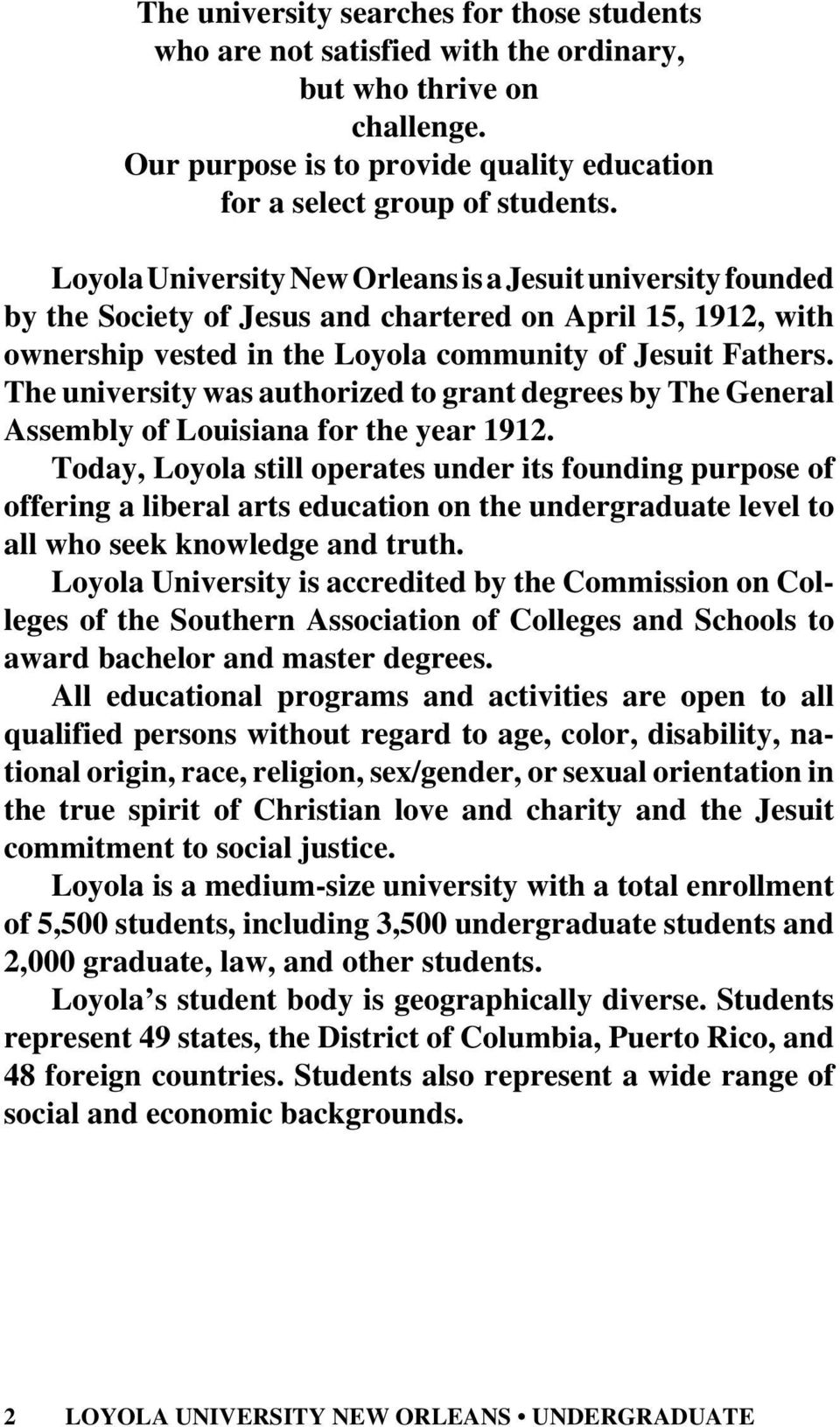 The university was authorized to grant degrees by The General Assembly of Louisiana for the year 1912.
