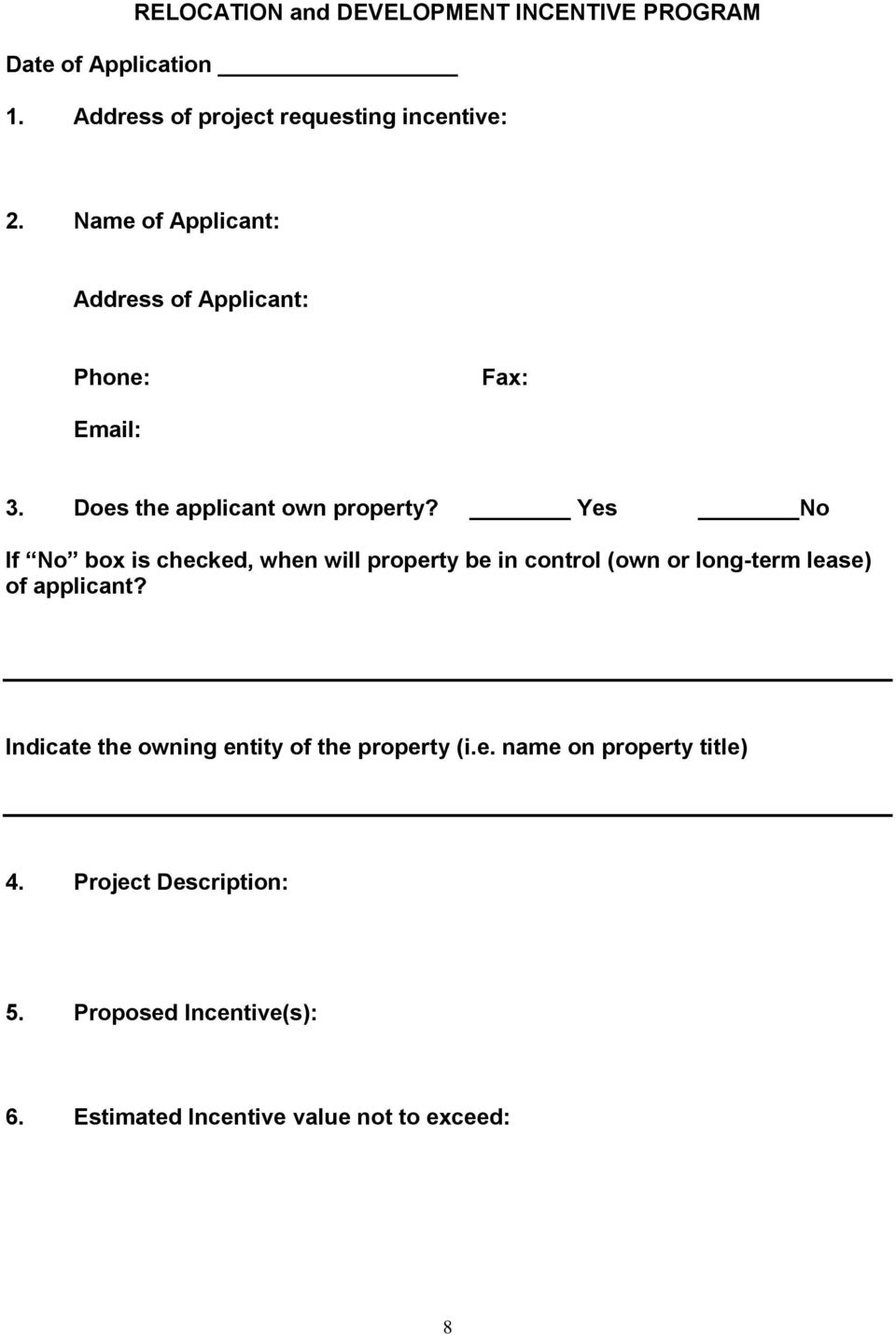 Yes No If No box is checked, when will property be in control (own or long-term lease) of applicant?