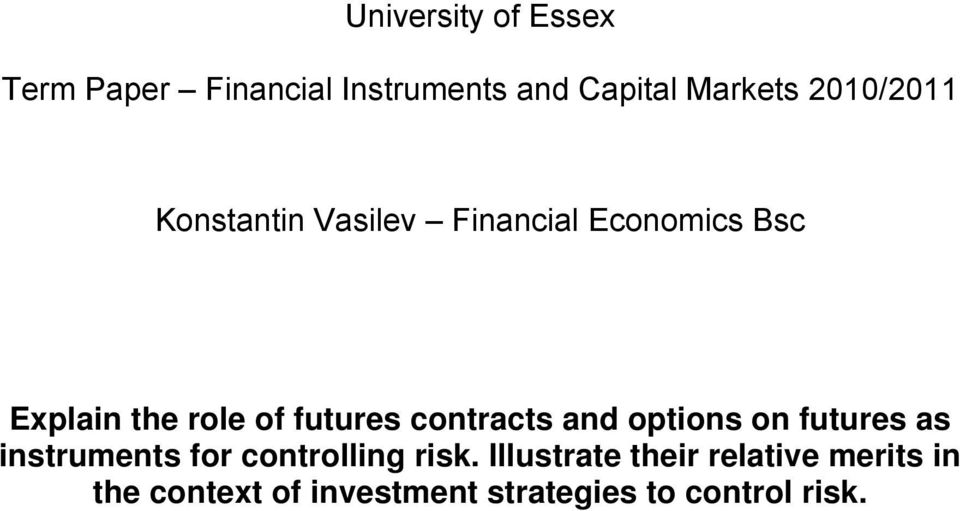 futures contracts and options on futures as instruments for controlling risk.