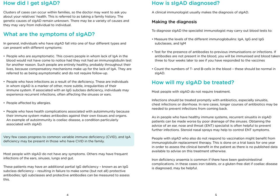 In general, individuals who have sigad fall into one of four different types and can present with different symptoms: People who are asymptomatic.