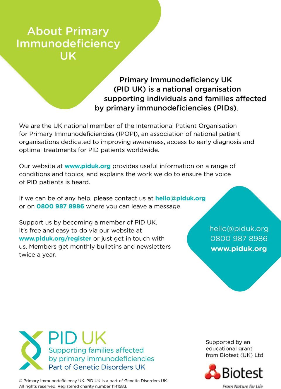 access to early diagnosis and optimal treatments for PID patients worldwide. Our website at www.piduk.