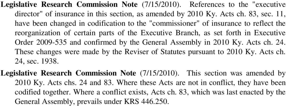 by the General Assembly in 2010 Ky. Acts ch. 24. These changes were made by the Reviser of Statutes pursuant to 2010 Ky. Acts ch. 24, sec. 1938. Legislative Research Commission Note (7/15/2010).