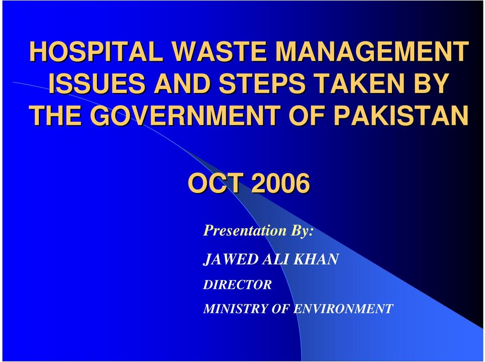 PAKISTAN OCT 2006 Presentation By: