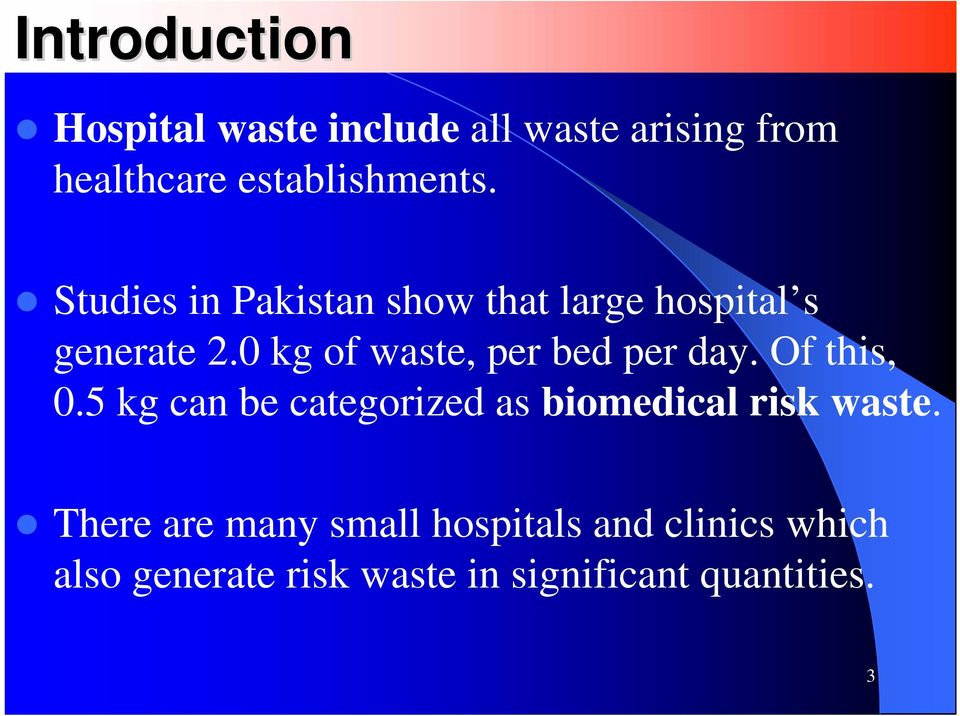 0 kg of waste, per bed per day. Of this, 0.