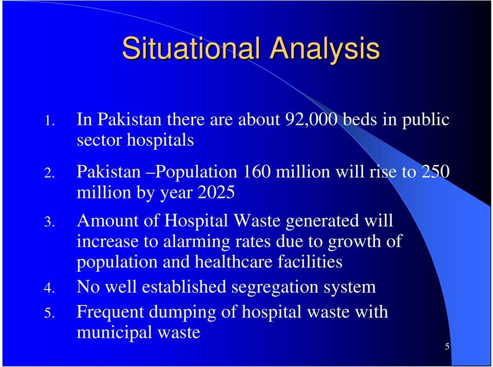 Amount of Hospital Waste generated will increase to alarming rates due to growth of population