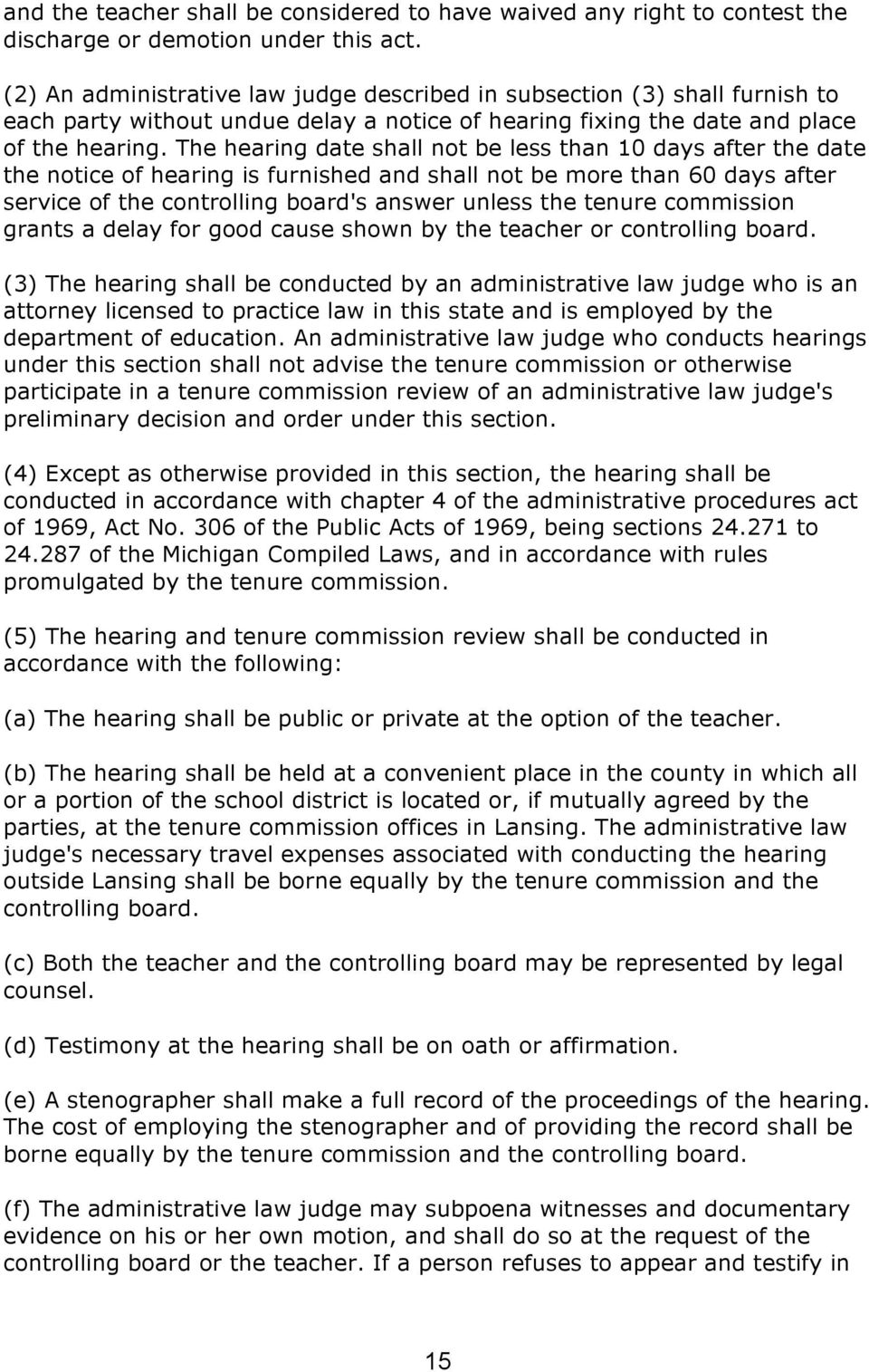 The hearing date shall not be less than 10 days after the date the notice of hearing is furnished and shall not be more than 60 days after service of the controlling board's answer unless the tenure