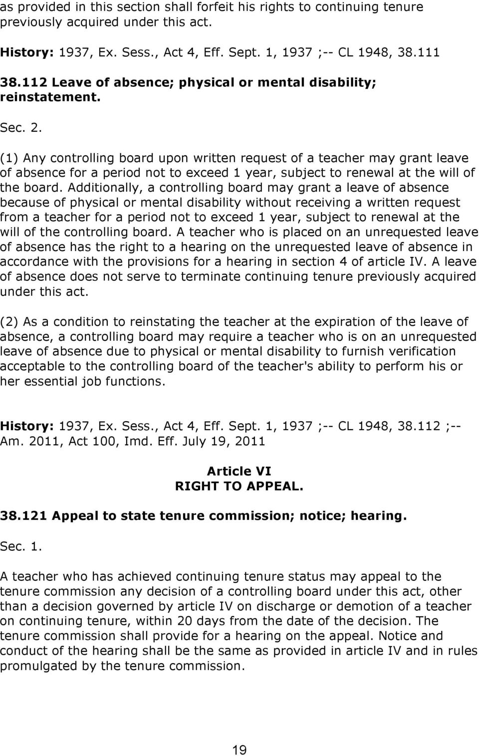 (1) Any controlling board upon written request of a teacher may grant leave of absence for a period not to exceed 1 year, subject to renewal at the will of the board.