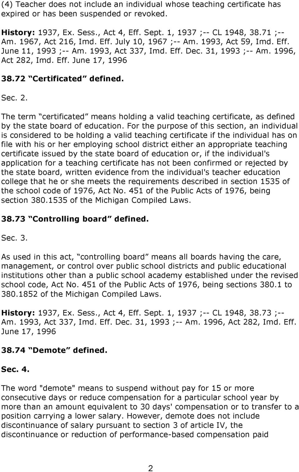 72 Certificated defined. Sec. 2. The term certificated means holding a valid teaching certificate, as defined by the state board of education.