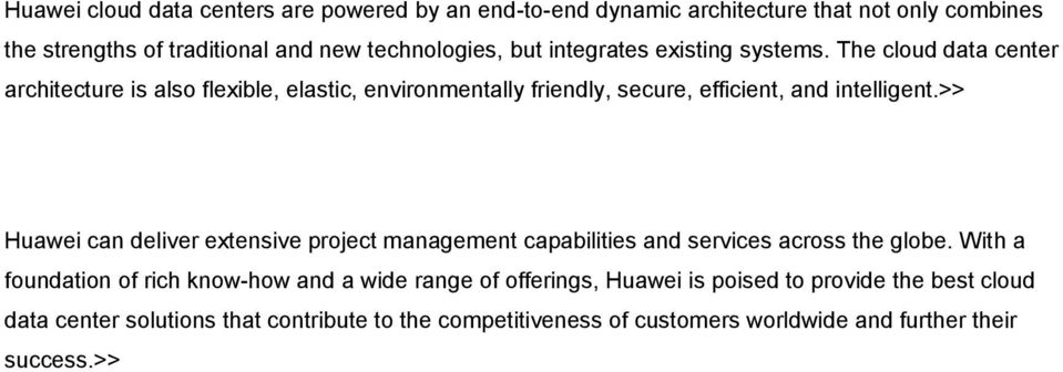 >> Huawei can deliver extensive project management capabilities and services across the globe.
