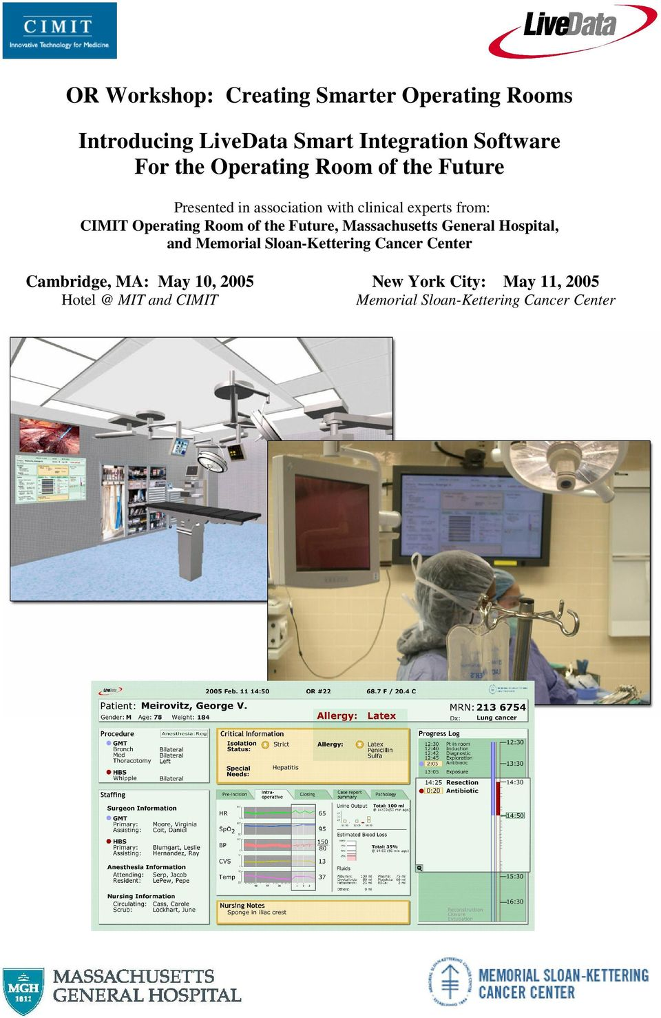 clinical experts from: CIMIT Operating Room of the Future,, and
