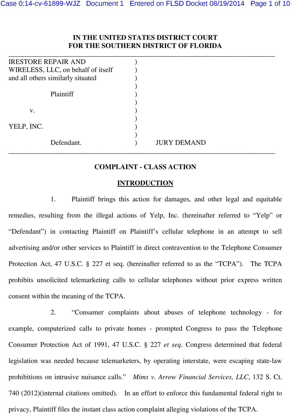 Plaintiff brings this action for damages, and other legal and equitable remedies, resulting from the illegal actions of Yelp, Inc.