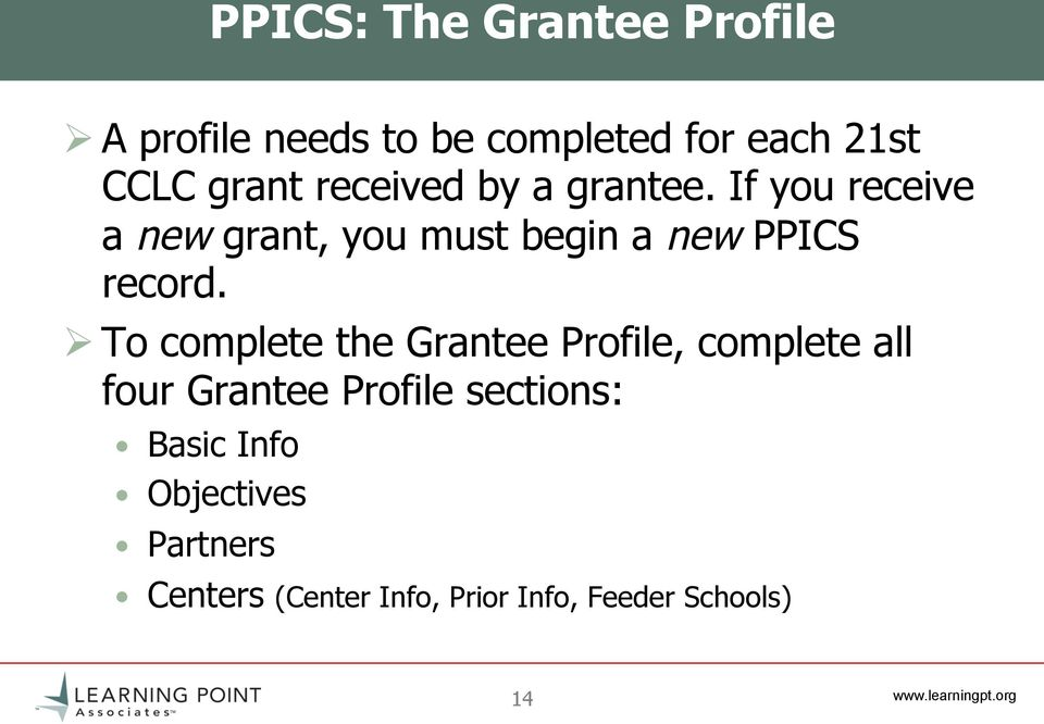 If you receive a new grant, you must begin a new PPICS record.
